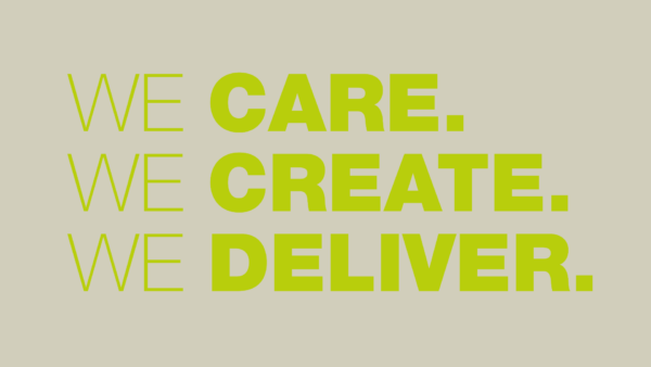 WE CARE. WE CREATE. WE DELIVER.